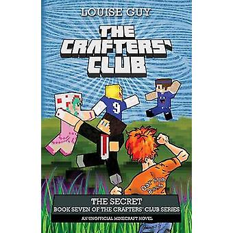 The Secret Book Seven of The Crafters Club Series by Louise & Guy