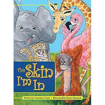 This Skin Im In by Crane & Courtney