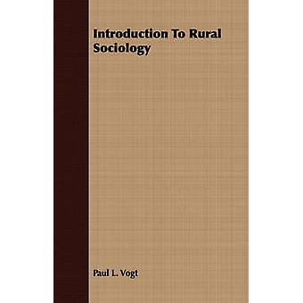 Introduction To Rural Sociology by Vogt & Paul L.