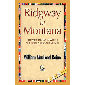 Ridgway of Montana von Raine & William MacLeod