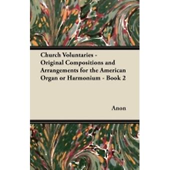 Church Voluntaries  Original Compositions and Arrangements for the American Organ or Harmonium  Book 2 by Anon