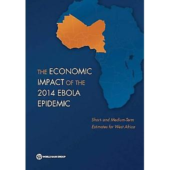 The Economic Impact of the 2014 Ebola Epidemic by The World Bank