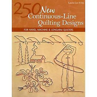 250 New ContinuousLine Quilting DesignsPrintonDemandEdition For Hand Machine  Longarm Quilters by Fritz & Laura Lee