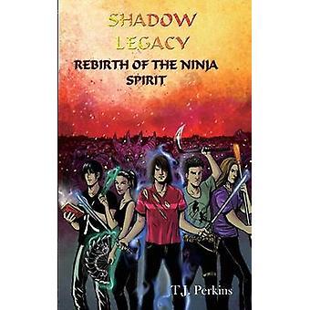 Rebirth of the Ninja  Spirit by Perkins & T.J.