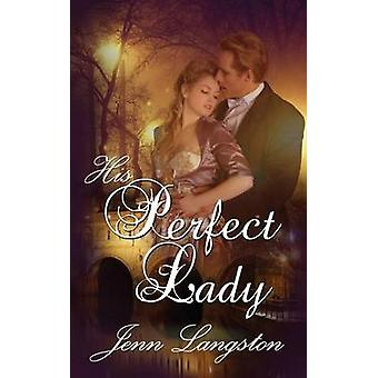 His Perfect Lady by Langston & Jenn