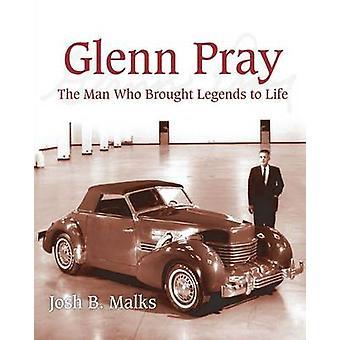 Glenn Pray The Man Who brought Legends to Life by Malks & John B.