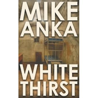 White Thirst by Anka & Mike