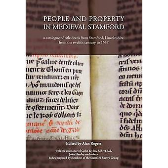 People and Property in Medieval Stamford by Rogers & Alan