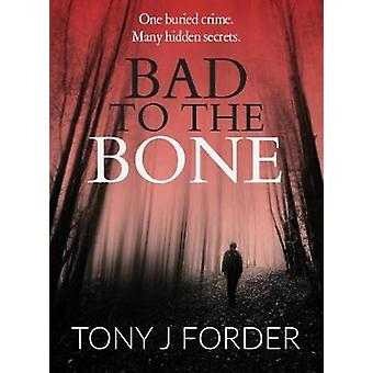 Bad To The Bone by Forder & Tony J.