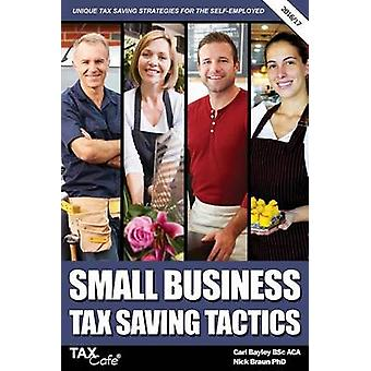 Small Business Tax Saving Tactics 201617 by Bayley & Carl