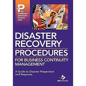 Disaster Recovery Procedures for Business Continuity Management by Bizmanualz