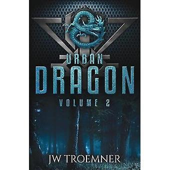 Urban Dragon Volume 2 by Troemner & J W