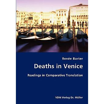 Deaths in Venice Readings in Comparative Translation by Barter & Rene