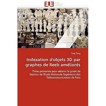 Indexation DObjets 3D Par Graphes de Reeb Ameliores by Tung & Tony