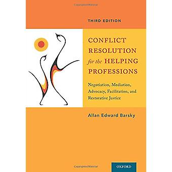 Conflict Resolution for the Helping Professions - Negotiation - Mediat