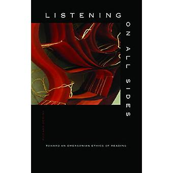 Listening on All Sides - Toward an Emersonian Ethics of Reading by Ric