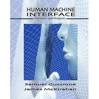 Human Machine Interface - Concepts and Projects by Samuel Guccione - J