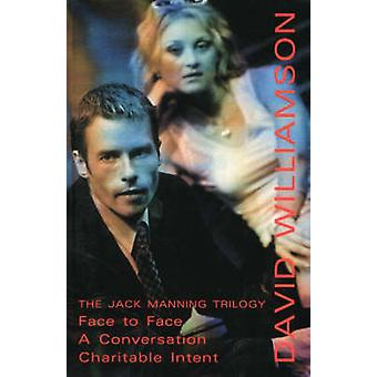 The Jack Manning Trilogy - Face to Face; A Conversation; Charitable In