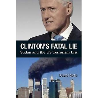 Clinton's Fatal Lie - Sudan and the US Terrorism List by David Hoile -