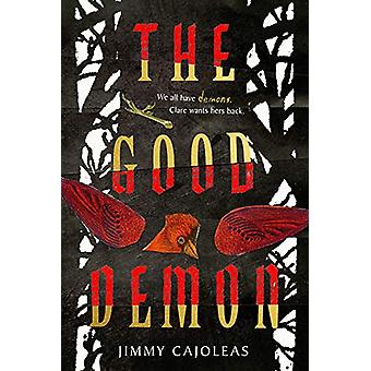 The Good Demon by Jimmy Cajoleas - 9781419738999 Book