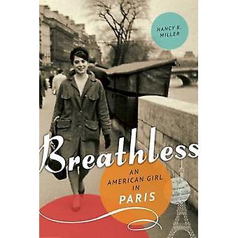 Breathless - An American Girl in Paris by Nancy Miller - 9781580054881