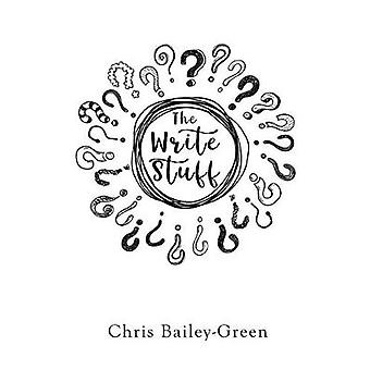 The Write Stuff by Chris Bailey-Green - 9781788304450 Book