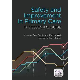 Safety and Improvement in Primary Care - The Essential Guide by Paul B