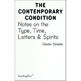 Contemporary Condition - Dexter Sinister. Notes on the Type - Time -