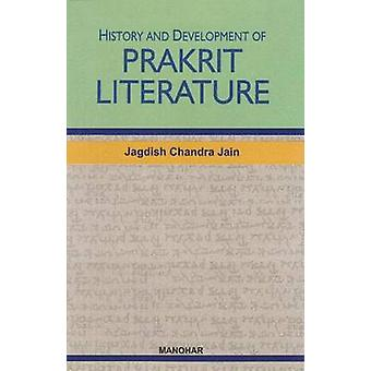 History and Development of Prakrit Literature by Jagdish Chandra Jain
