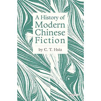 A History of Modern Chinese Fiction by C. T. Hsia - 9789629966614 Book