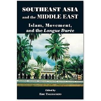 Southeast Asia and the Middle East - Islam - Movement and the Longue D