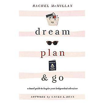 Sogno - Pianificare - e andare - Una guida di viaggio per ispirare il vostro Adv indipendente