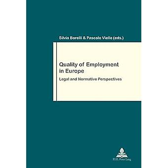 Quality of Employment in Europe - Legal and Normative Perspectives by