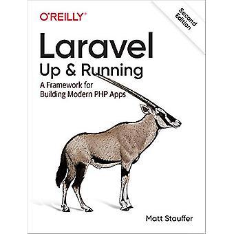 Laravel - Up & Running - A Framework for Building Modern PHP Apps b