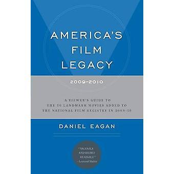 America's Film Legacy - 2009-2010 - A Viewer's Guide by Daniel Eagan -