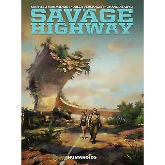 Savage Highway by Adapted by Mathieu Masmondet