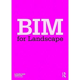 BIM for Landscape by Landscape Institute - 9781138796683 Book