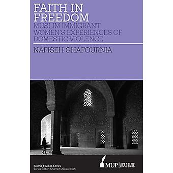 Faith in Freedom - Muslim Immigrant Women Experiences of Domestic Viol