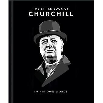 The Little Book of Churchill - In His Own Words by Orange Hippo! - 978