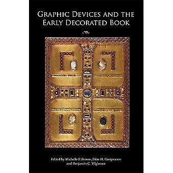 Graphic Devices and the Early Decorated Book by Michelle P. Brown - 9