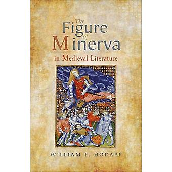 The Figure of Minerva in Medieval Literature by William F. Hodapp - 9