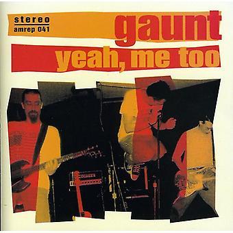 Gaunt - Yeah Me Too [CD] USA import