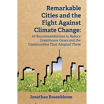 Remarkable Cities and the Fight Against Climate Change by Rosenbloom & Jonathan D.