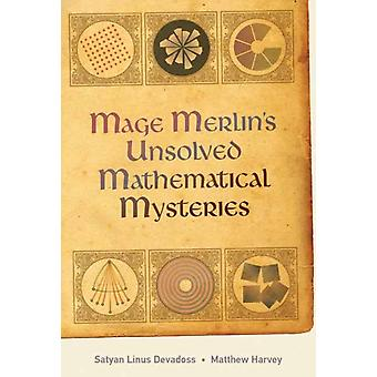 Mage Merlins Unsolved Mathematical Mysteries by Devadoss & Satyan Linus