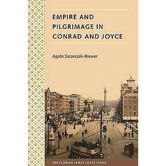 Empire And Pilgrimage In Conrad And Joyce by SzczeszakBrewer & Agata