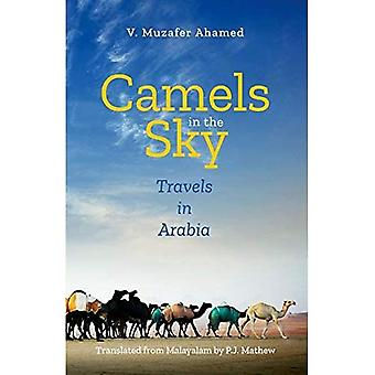 Camels in the Sky: Travels� in Arabia