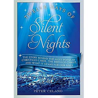Tolv Days of Silent Nights: Historien bag de mest populære julesange, Kristi fødsel, og hvad det betyder for vores liv