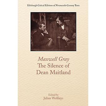 Maxwell Gray the Silence of Dean Maitland by Maxwell Gray & Edited by Julian Wolfreys