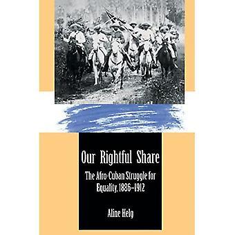 Vores retmæssige andel: Den afro-cubanske kamp for ligestilling, 1886-1912