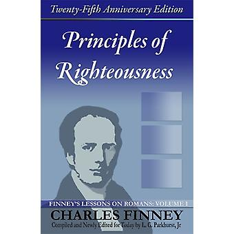 Principles of Righteousness - Finney's Lessons on Romans - Volume I by